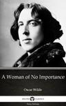 Oscar Wilde - A Woman of No Importance by Oscar Wilde (Illustrated) [eKönyv: epub,  mobi]