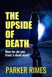 Rimes Parker - The Upside of Death [eKönyv: epub,  mobi]