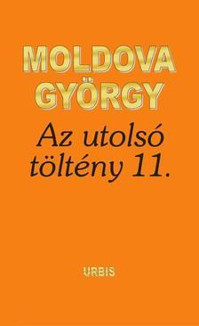 MOLDOVA GYÖRGY - Az utolsó töltény 11.