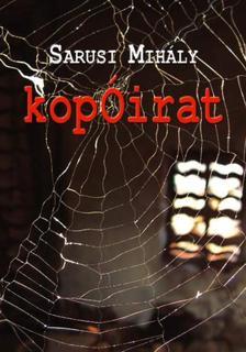 Sarusi Mihály - Kopóirat. Regény a XX. századból