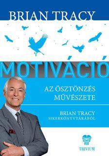 Tracy, Brian - Motiváció
