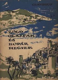 Claudius, Eduard - Zöld olajfák és kopár hegyek [antikvár]