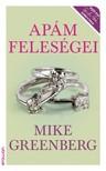 Mike Greenberg - Apám feleségei [eKönyv: epub, mobi]<!--span style='font-size:10px;'>(G)</span-->