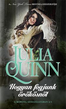 Julia Quinn - Hogyan fogjunk örökösnőt