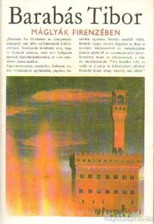 BARABÁS TIBOR - Máglyák Frirenzében [antikvár]