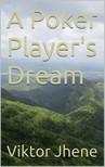 Jhene Viktor - A Poker Players Dream [eKönyv: epub, mobi]