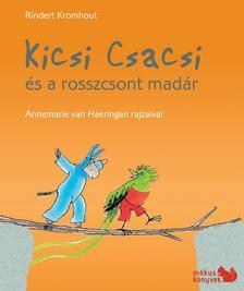 Rindert Kromhout - Annemarie van Haeringen - Kicsi Csacsi és a rosszcsont madár