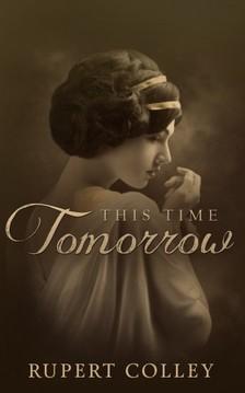 Colley Rupert - This Time Tomorrow [eKönyv: epub, mobi]