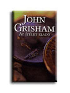 John Grisham - AZ ITÉLET ELADÓ