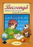 Csukásné Bernáth Krisztina - Becsengő. Játékos, értő olvasást fejlesztő gyakorlatok 1. osztályosok részére<!--span style='font-size:10px;'>(G)</span-->