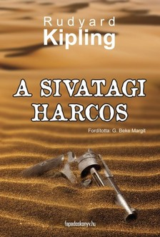 Rudyard Kipling - A sivatagi harcos [eKönyv: epub, mobi]