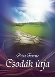 Pósa Ferenc - A csodák útja [eKönyv: epub, mobi]<!--span style='font-size:10px;'>(G)</span-->