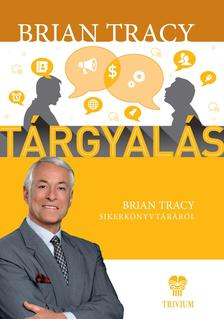 Tracy, Brian - Tárgyalás