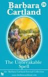 Barbara Cartland - The Unbreakable Spell [eKönyv: epub,  mobi]
