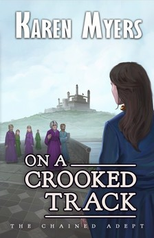 Myers Karen - On a Crooked Track - A Lost Wizard's Tale [eKönyv: epub, mobi]