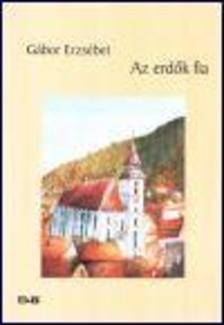 Gábor Erzsébet - Az erdők fia