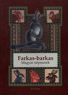 FARAGÓ JÓZSEF - Farkas-barkas - Magyar népmesék