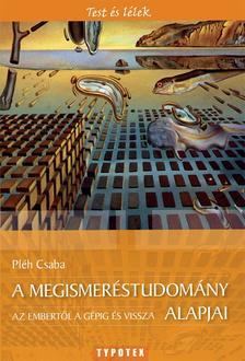 Pléh Csaba - A megismeréstudomány alapjai