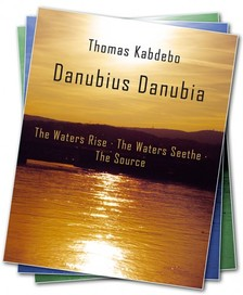 KABDEBÓ TAMÁS - Danubius Danubia I-III. English version [eKönyv: epub, mobi]