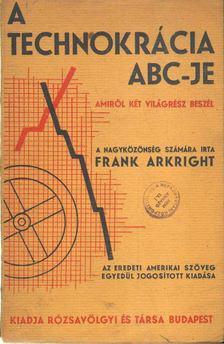 Arkright, Frank - A technokrácia abc-je [antikvár]