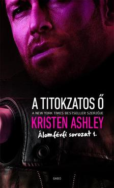 ASHLEY, KRISTEN - A titokzatos Ő