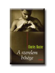 Charles Baxter - A szerelem bősége ###