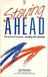 Wareham, John - Staying Ahead - The Secret of Success: Avoiding self-sabotage [antikvár]