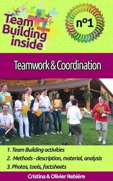 Olivier Rebiere Cristina Rebiere, - Team Building inside #1: teamwork & coordination [eKönyv: epub, mobi]