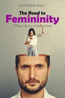 Reilly Katherine - The Road to Femininity [eKönyv: epub, mobi]