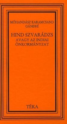 Móhandász Karamcsand Gandhi - HIND SZVARÁDZS - AVAGY AZ INDIAI ÖNKORMÁNYZAT