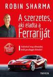 Robin Sharma - A szerzetes aki eladta a Ferrariját<!--span style='font-size:10px;'>(G)</span-->