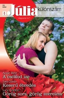 Annie West, Sara Craven, Lucy Gordon - Júlia különszám 53. kötet (A csókod íze; Keserű ébredés; Görög sors, görög szerelem) [eKönyv: epub, mobi]