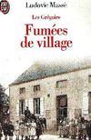 MASSÉ, LUDOVIC - Les Grégoire : Fumées de village [antikvár]