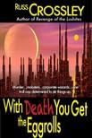 Crossley Russ - With Death You Get the Eggrolls [eKönyv: epub,  mobi]