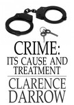 Darrow Clarence - Crime: Its Cause and Treatment [eKönyv: epub,  mobi]