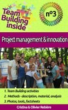 Olivier Rebiere Cristina Rebiere, - Team Building inside #3: project management & innovation [eKönyv: epub,  mobi]