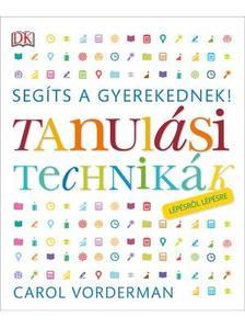 Segíts a gyerekednek! - Tanulási technikák lépésről lépésre #