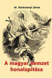 Karácsonyi János - A magyar nemzet honalapítása