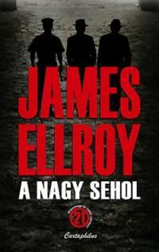 James Ellroy - A nagy sehol