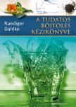 Dahlke Ruediger - A TUDATOS BÖJTÖLÉS KÉZIKÖNYVE - 2. KIADÁS