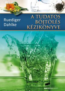 DAHLKE, RUEDIGER - A TUDATOS BÖJTÖLÉS KÉZIKÖNYVE - 2. KIADÁS