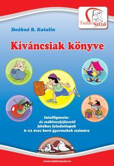 DEÁKNÉ B.KATALIN - Kíváncsiak könyve