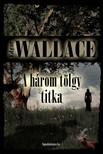 Edgar Wallace - A három tölgy titka [eKönyv: epub, mobi]<!--span style='font-size:10px;'>(G)</span-->