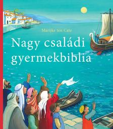 Marijke ten Cate (illusztráció) - NAGY CSALÁDI GYERMEKBIBLIA