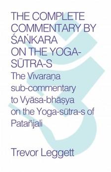 Leggett Trevor - The Complete Commentary by ¦ankara on the Yoga Sutra-s [eKönyv: epub, mobi]