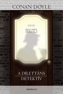 Arthur Conan Doyle - A dilettáns detektív [eKönyv: epub, mobi]