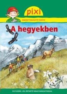 - A hegyekben