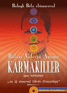 Balázs Valéria Anamé - Karmakiller - Ajándék meditációs CD-melléklet