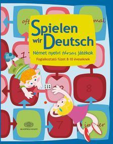 - Spielen wir Deutsch Német nyelvi társas játékokFoglalkoztató füzet 8-10 éveseknek