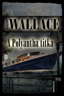 Edgar Wallace - A Polyantha titka [eKönyv: epub, mobi]